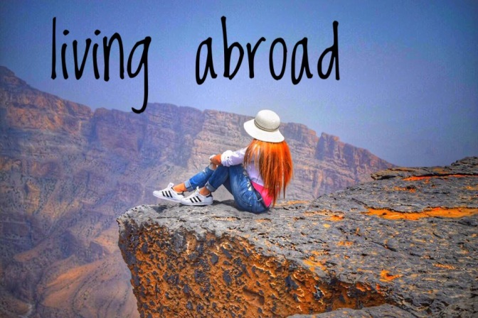 life , living abroad;